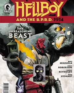 Hellboy and the B.P.R.D.: 1954--The Unreasoning Beast