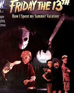 Friday the 13th: How I Spent My Summer Vacation